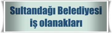 Sultandağı Belediyesi İş Başvurusu