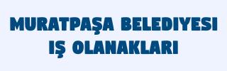 Muratpaşa Belediyesi İş Başvurusu